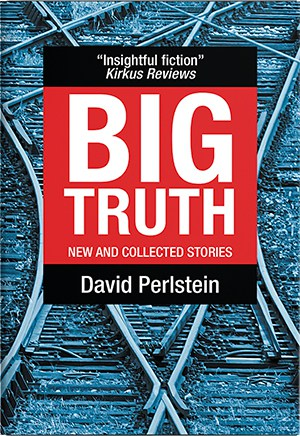 Big Truth: New and Collected Stories cover image